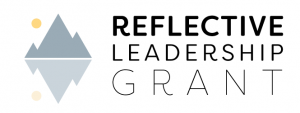 Reflective Leadership Grants